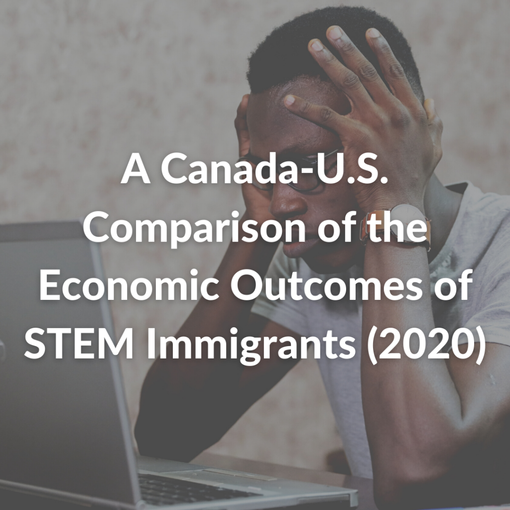 A Canada-U.S. Comparison of the Economic Outcomes of STEM Immigrants (2020)