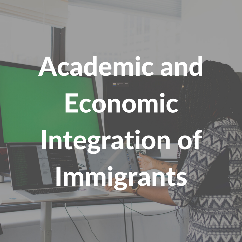 Academic and Economic Integration of Immigrants