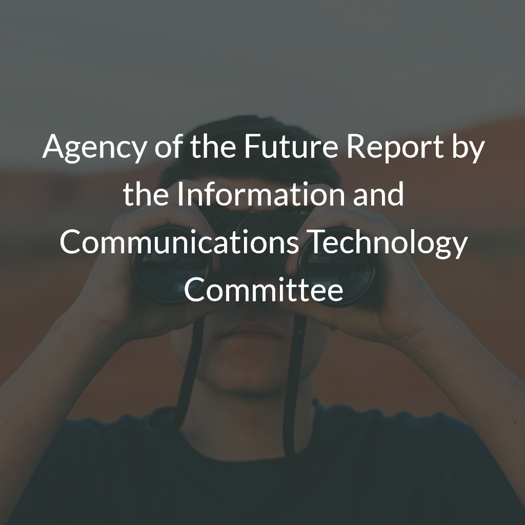 Agency of the Future Report by the Information and Communications Technology Committee