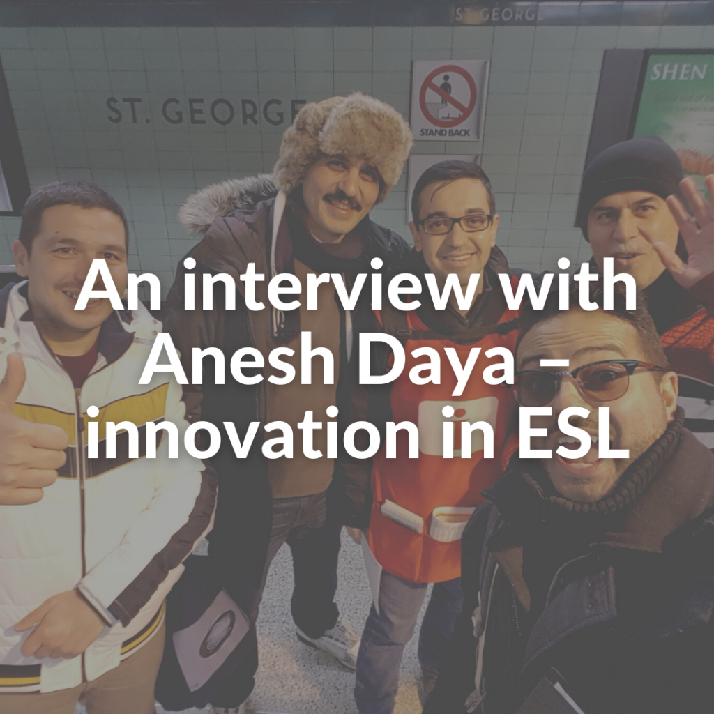 An interview with Anesh Daya – innovation in ESL