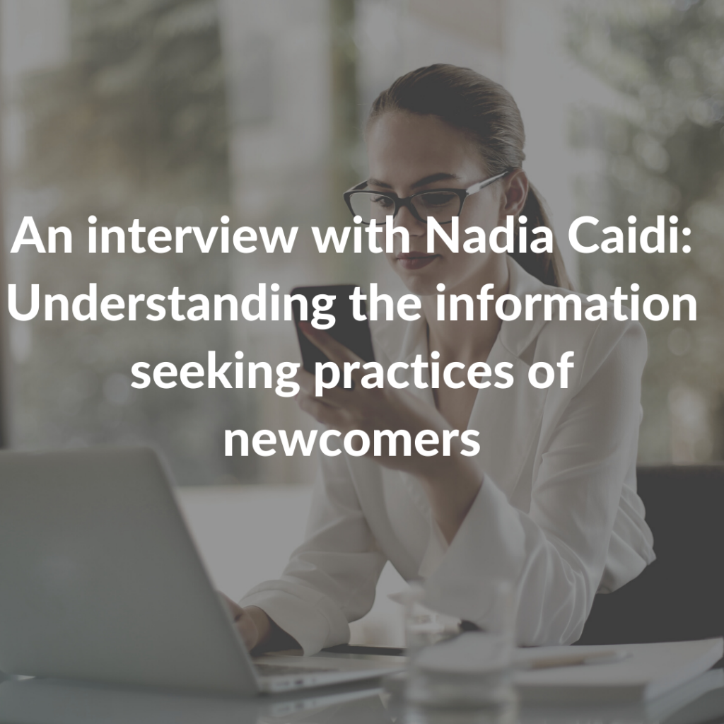 An interview with Nadia Caidi – understanding the information seeking practices of newcomers
