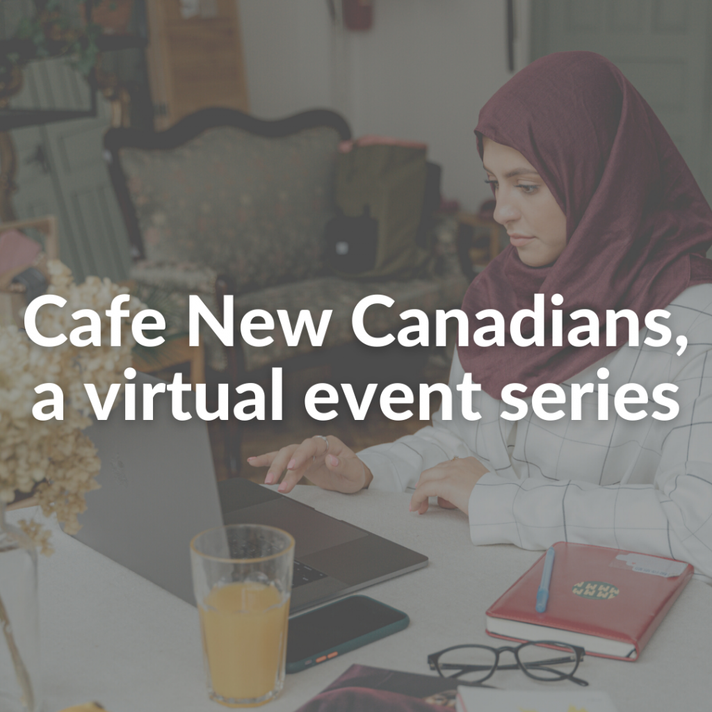 Cafe New Canadians, a virtual event series