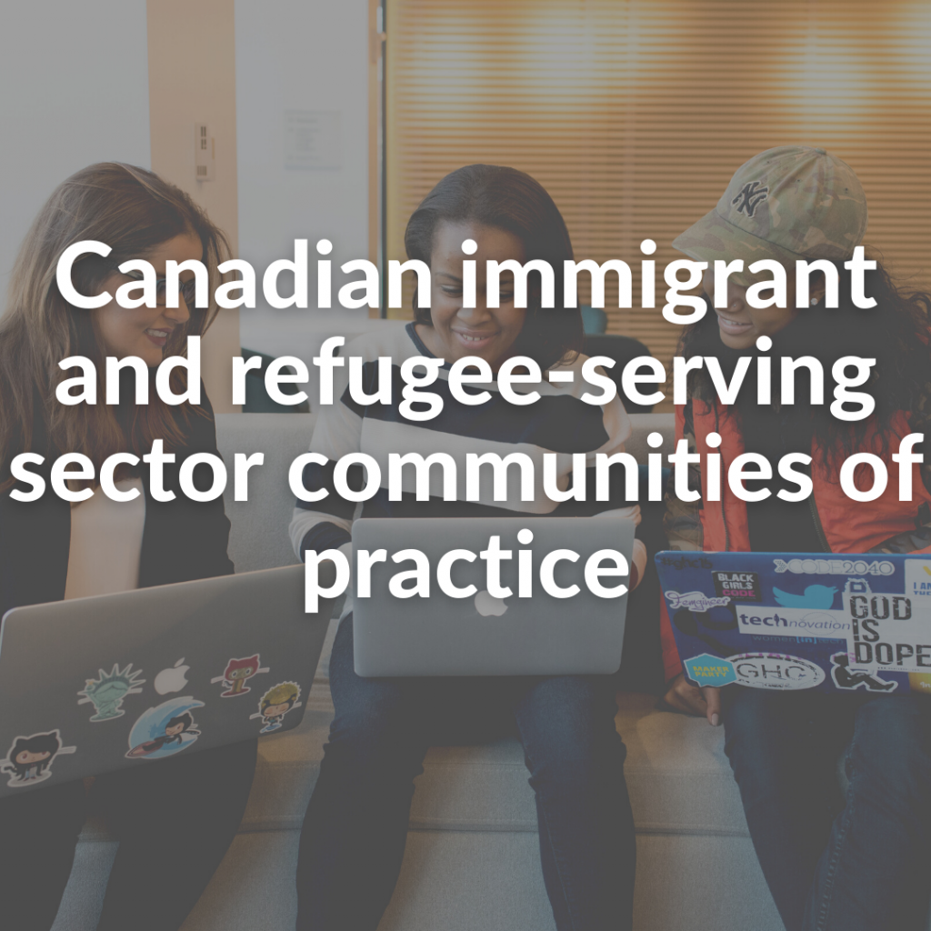 Canadian immigrant and refugee-serving sector communities of practice