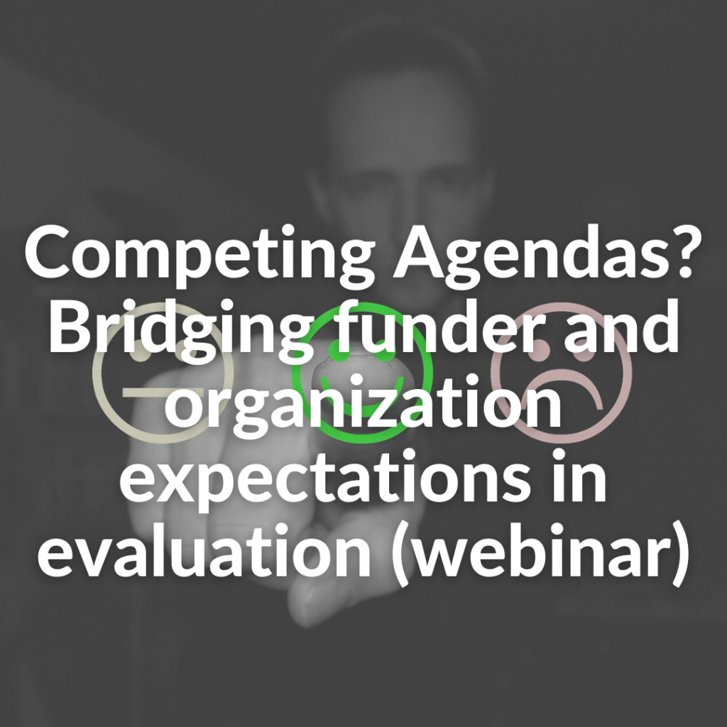 Competing Agendas? Bridging funder and organization expectations in evaluation (webinar)