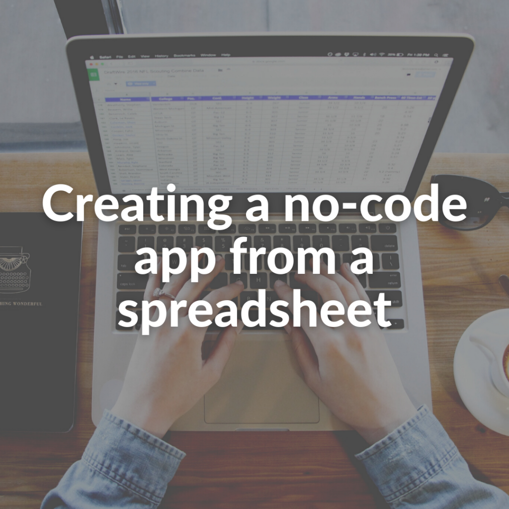 Creating a no-code app from a spreadsheet