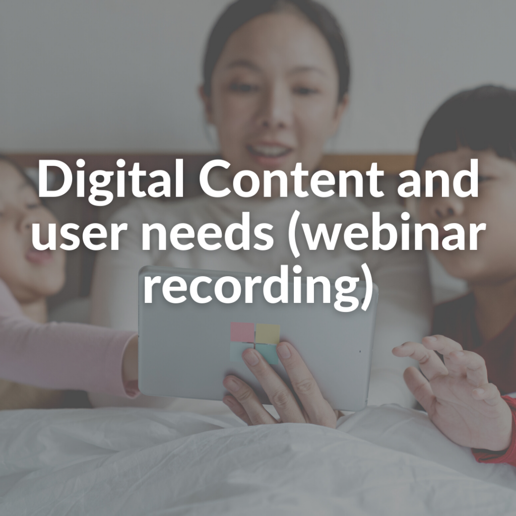 Digital Content and user needs (webinar recording)