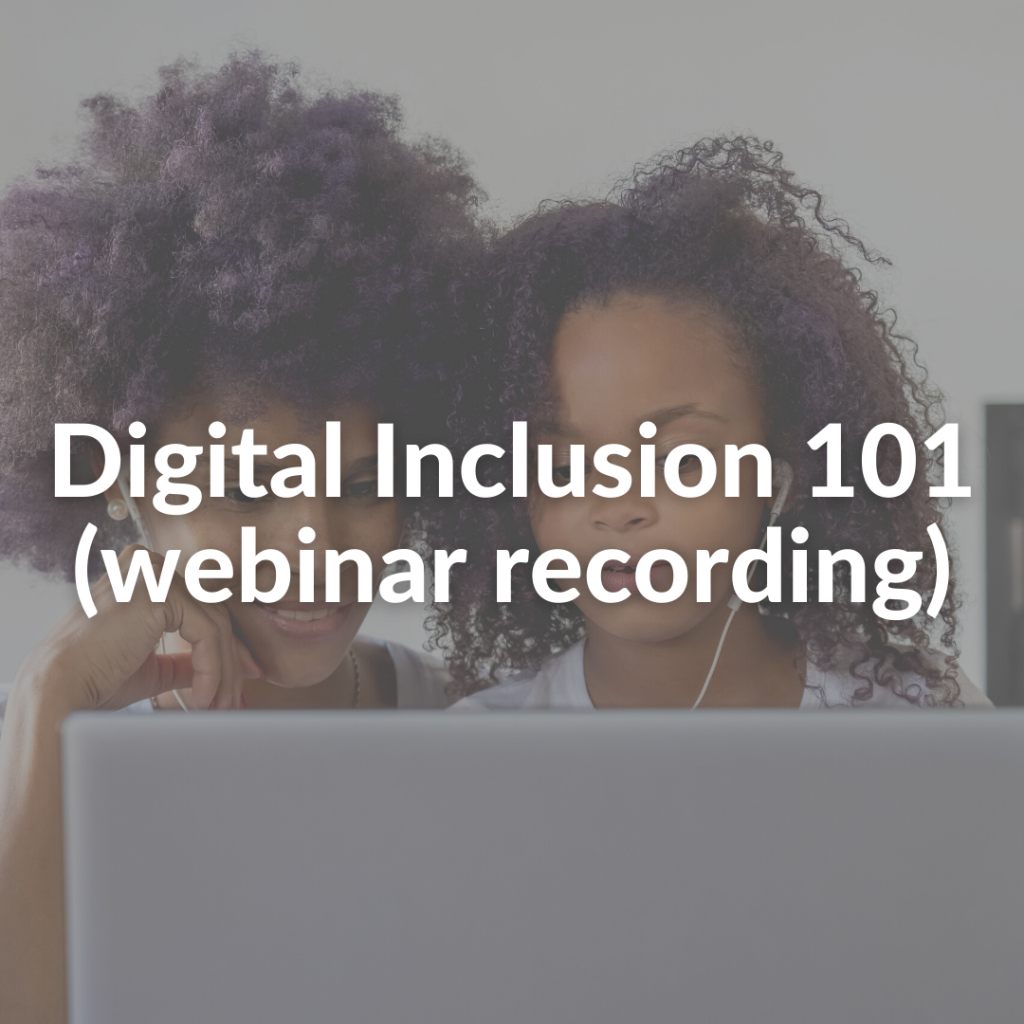 Digital Inclusion 101 (webinar recording)