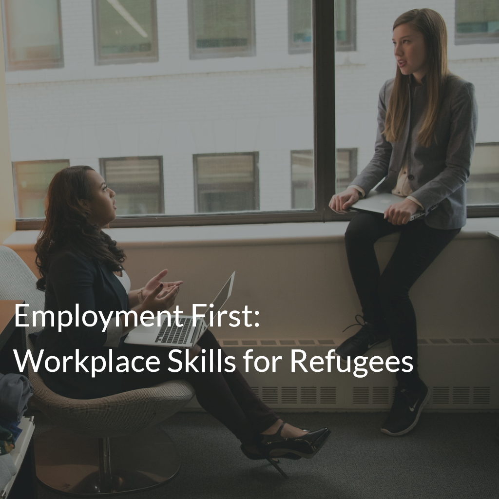 Employment First: Workplace Skills for Refugees