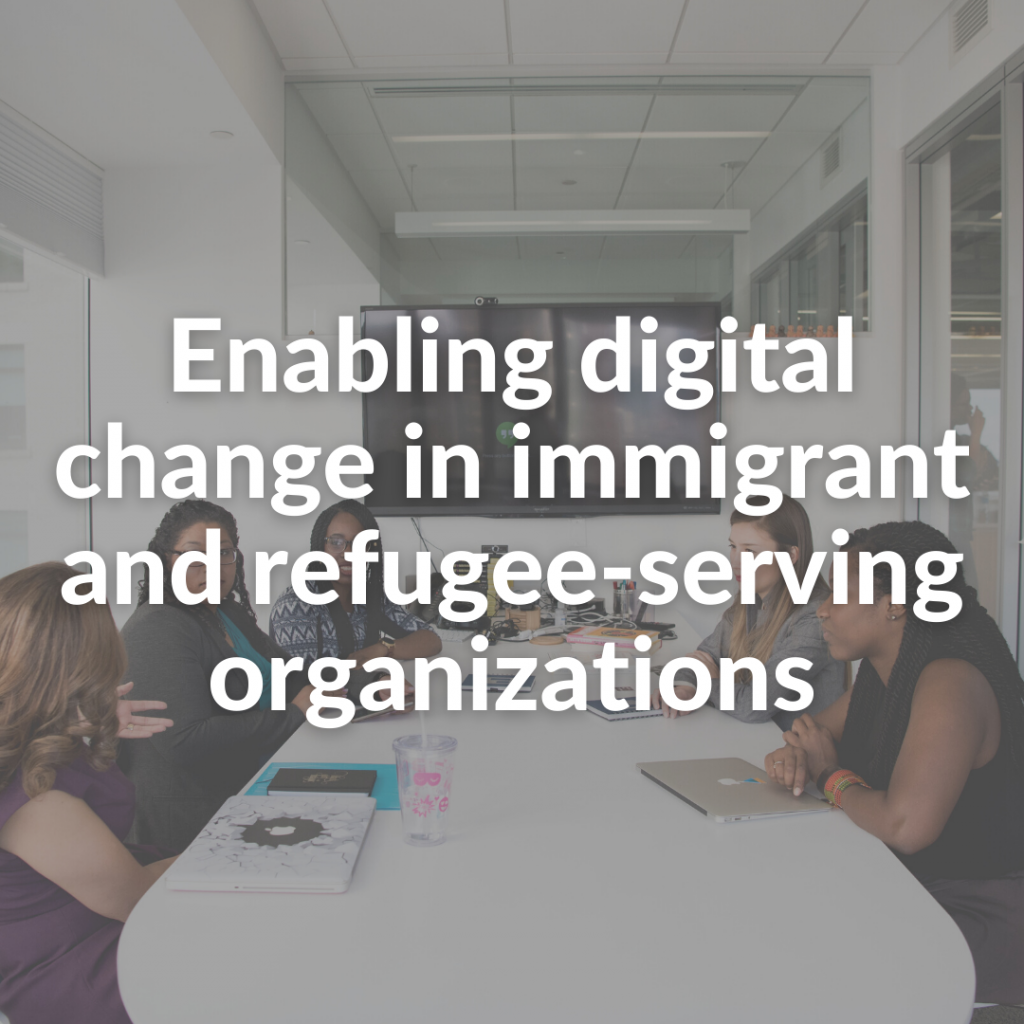 Enabling digital change in immigrant and refugee-serving organizations