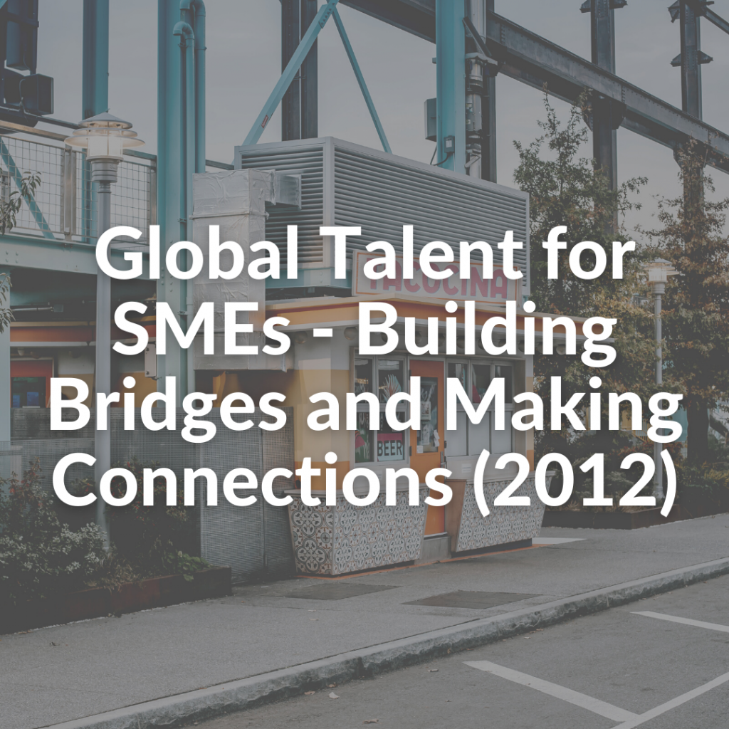 Global Talent for SMEs - Building Bridges and Making Connections (2012)