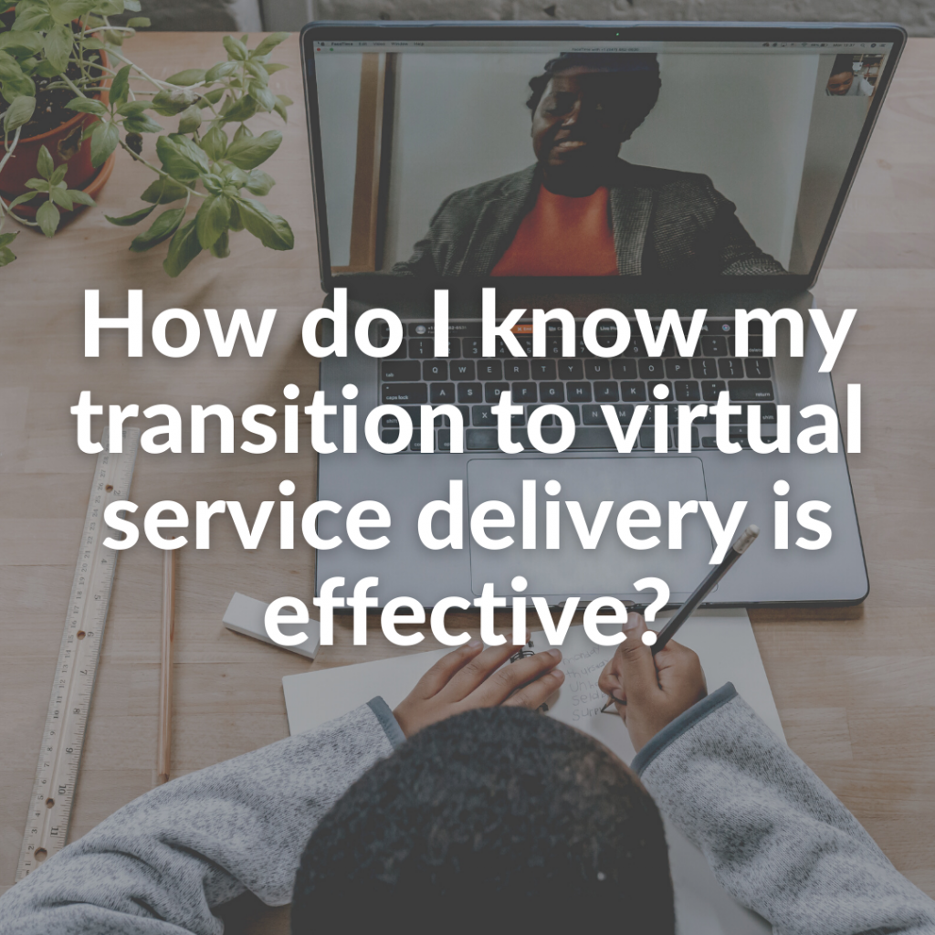 How do I know my transition to virtual service delivery is effective?