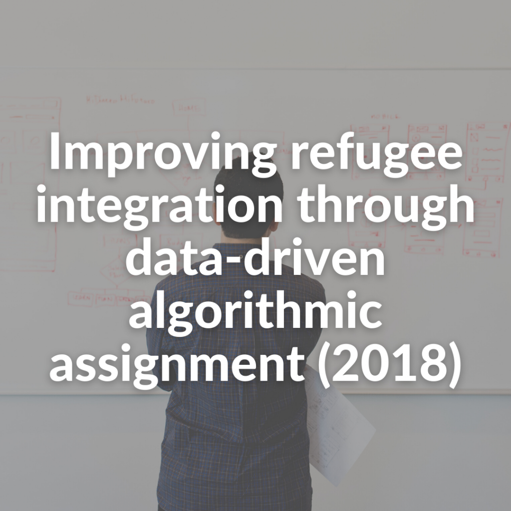 Improving refugee integration through data-driven algorithmic assignment (2018)