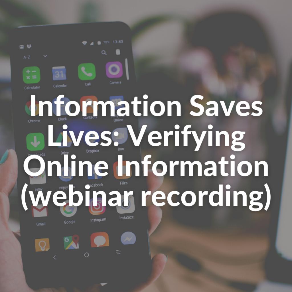 Information Saves Lives: Verifying Online Information (webinar recording)