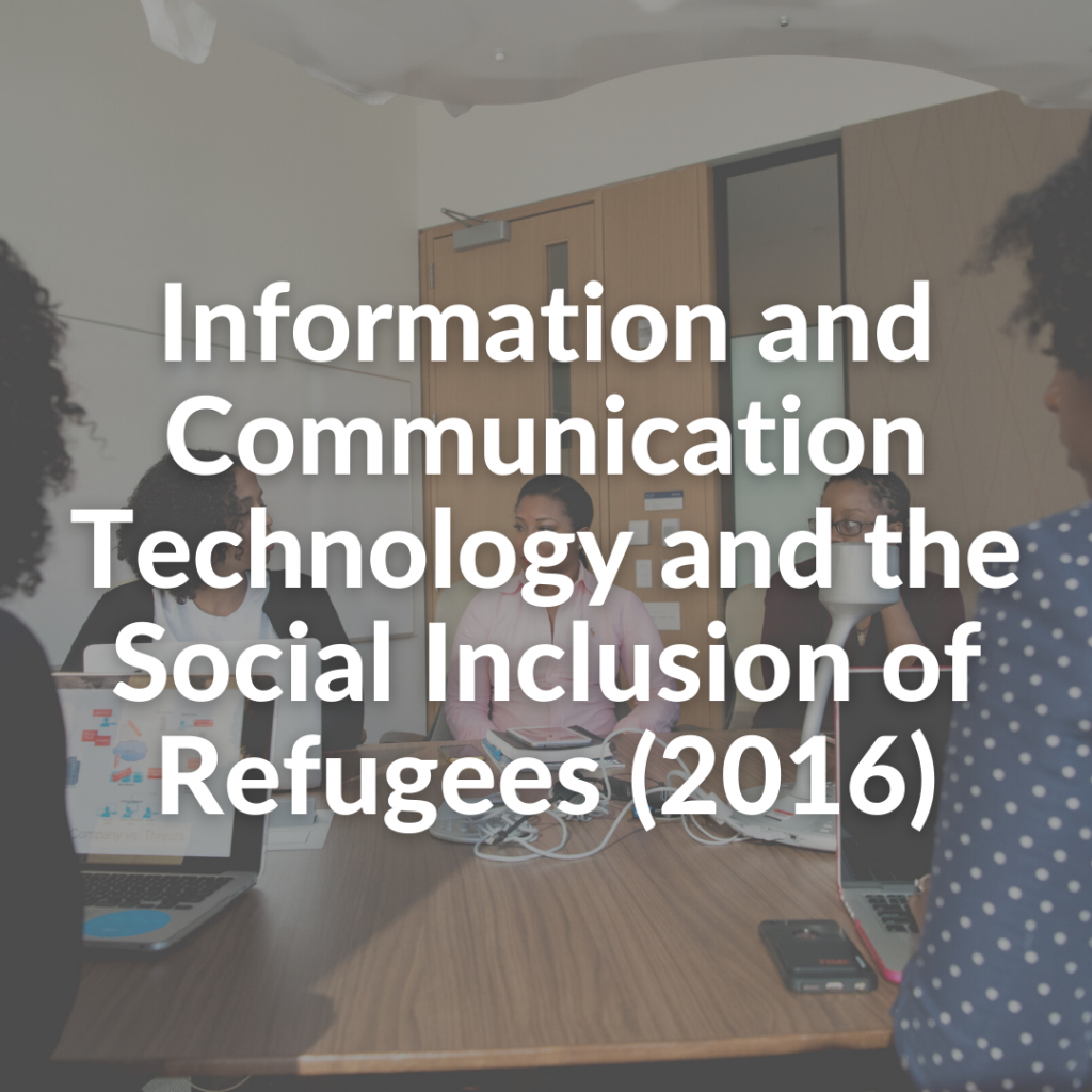 Information and Communication Technology and the Social Inclusion of Refugees (2016)