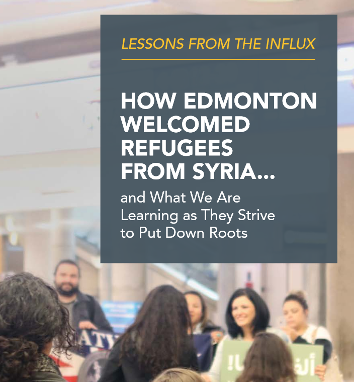 Lessons from the Influx: How Edmonton Welcomed Refugees From Syria…and What We Are Learning as They Strive to Put Down Roots