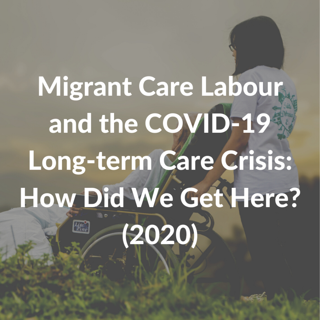 Migrant Care Labour and the COVID-19 Long-term Care Crisis - How Did We Get Here (2020)