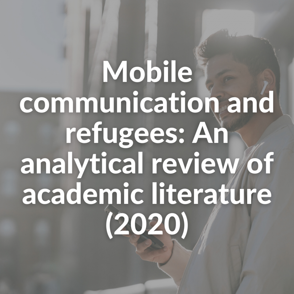 Mobile communication and refugees: An analytical review of academic literature