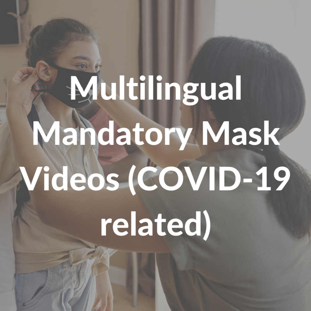 Multilingual Mandatory Mask Videos (COVID-19 related)