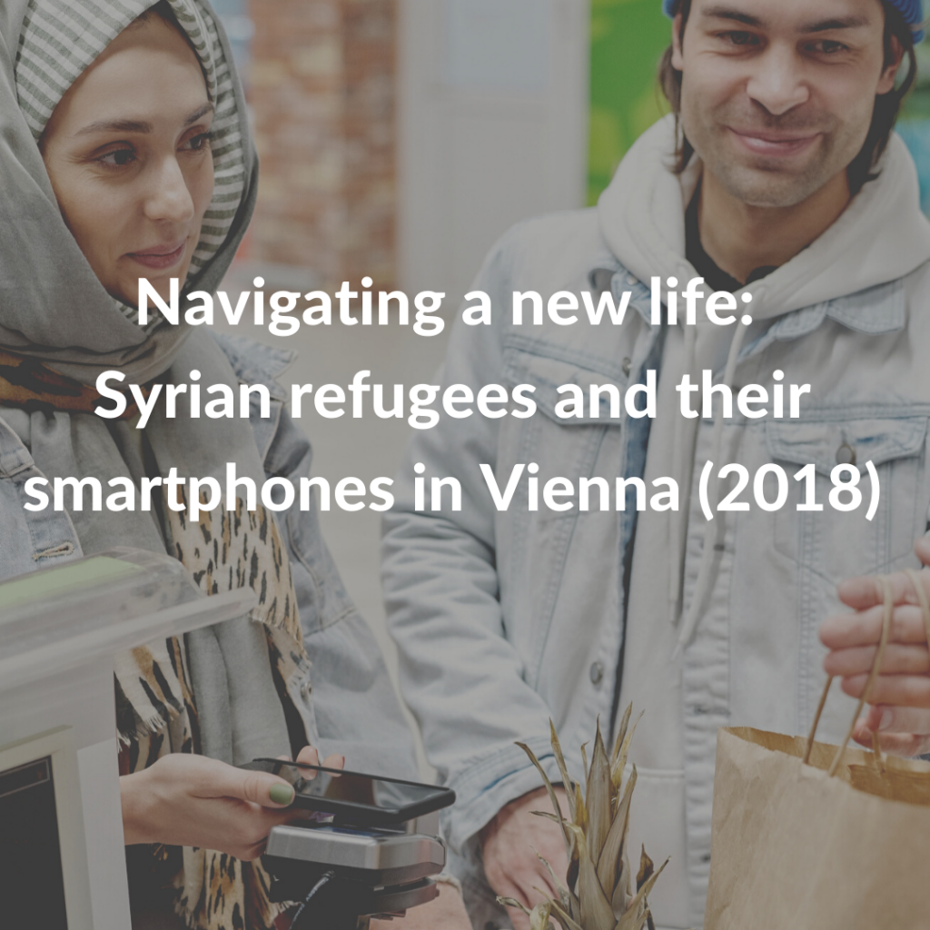 Navigating a new life: Syrian refugees and their smartphones in Vienna (2018)