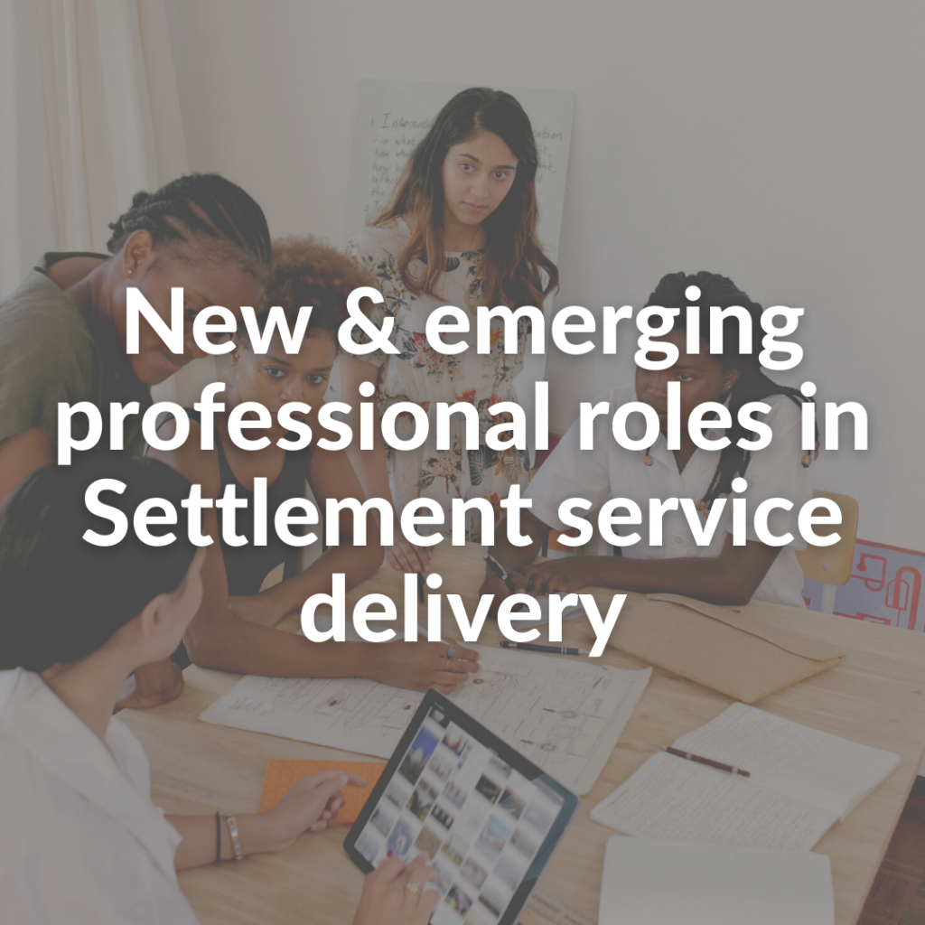 New & emerging professional roles in Settlement service delivery