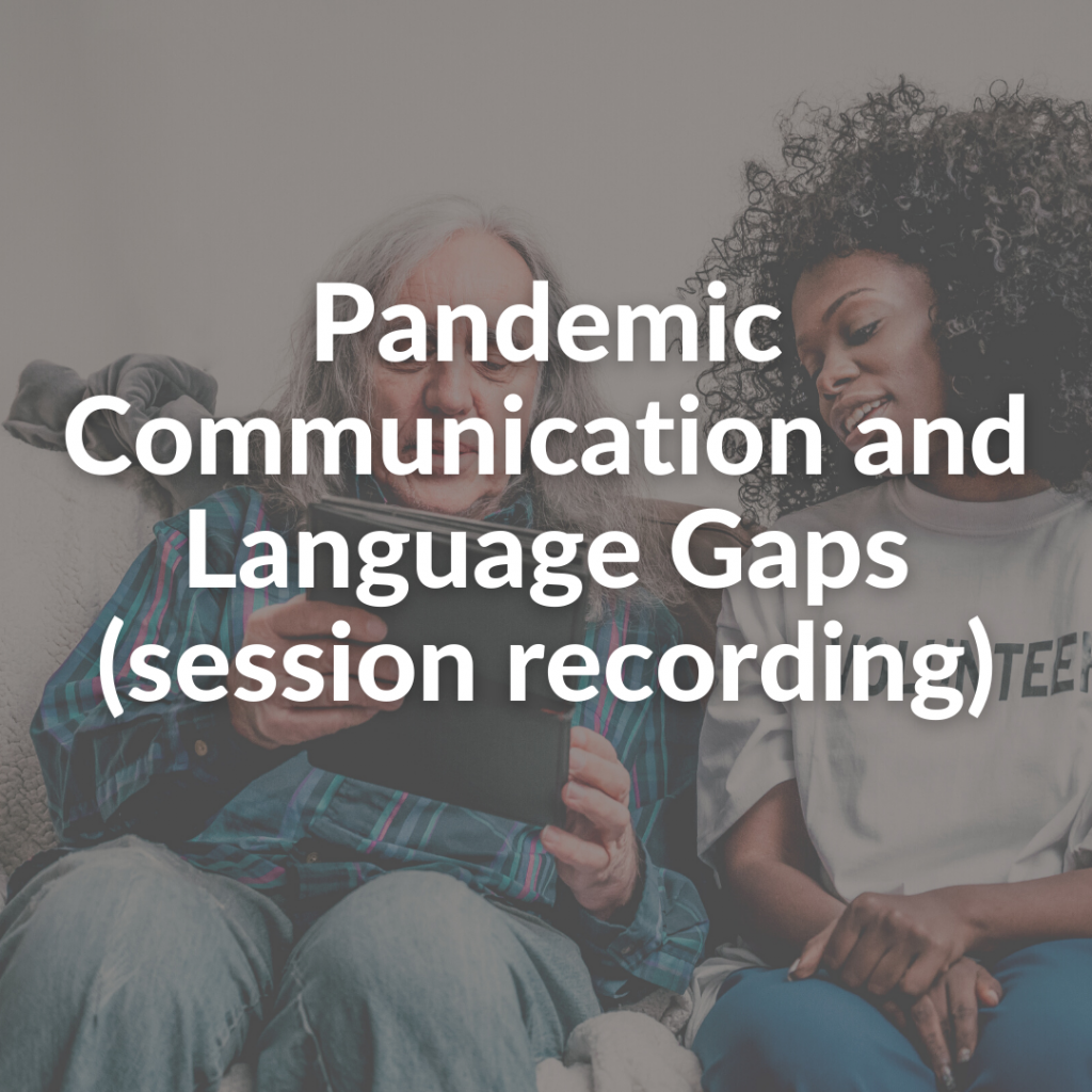 Pandemic Communication and Language Gaps (session recording)