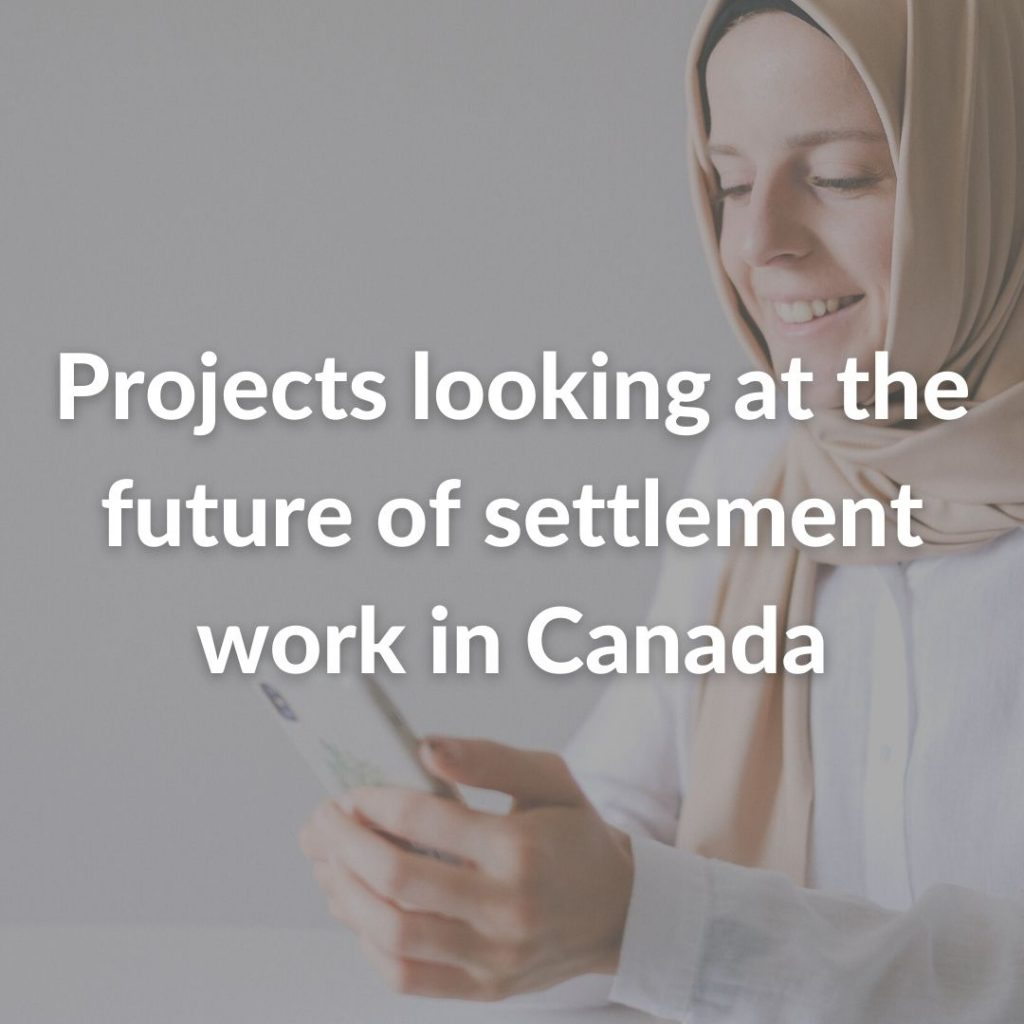 Projects looking at the future of settlement work in Canada
