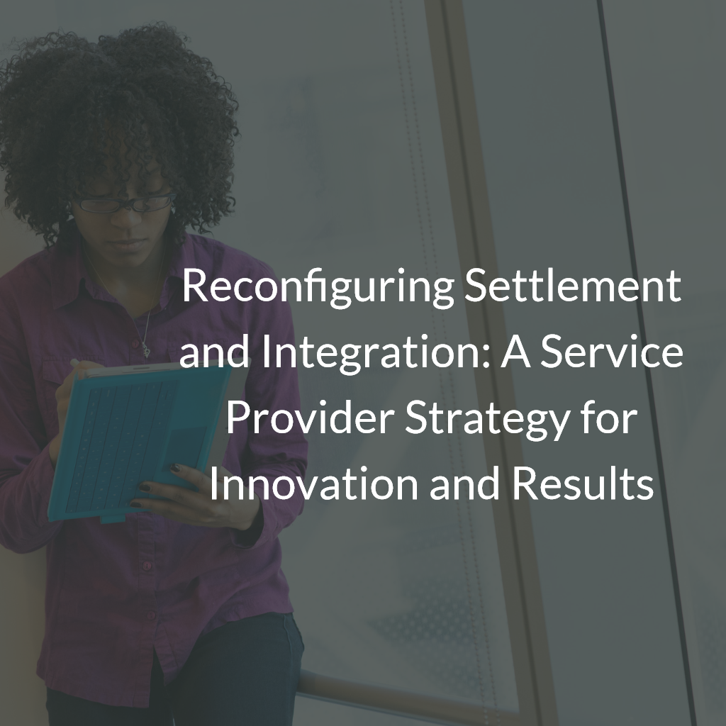 Reconfiguring Settlement and Integration: A Service Provider Strategy for Innovation and Results