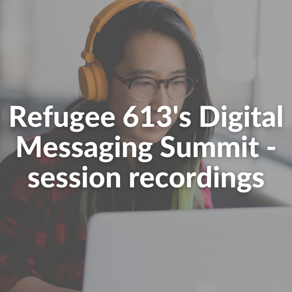 Refugee 613's Digital Messaging Summit - session recordings