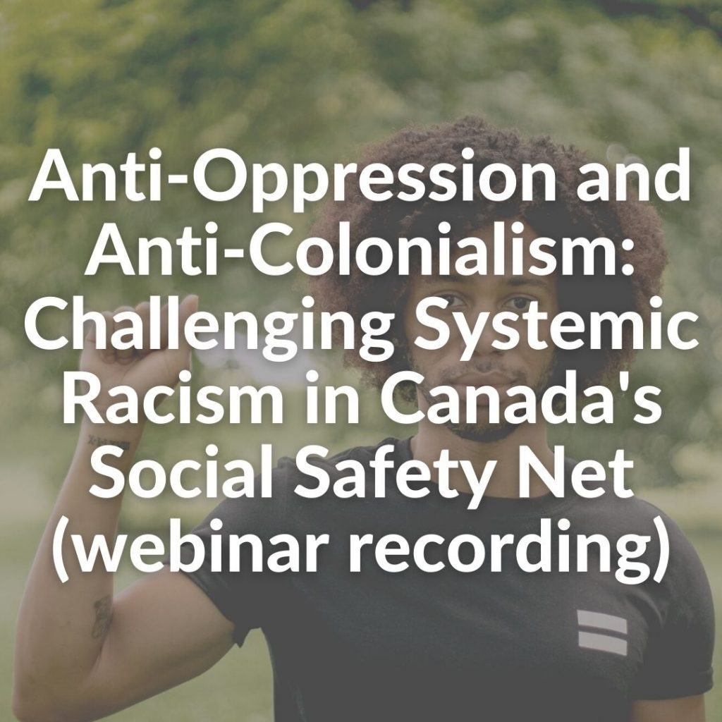 Anti-Oppression and Anti-Colonialism: Challenging Systemic Racism in Canada's Social Safety Net