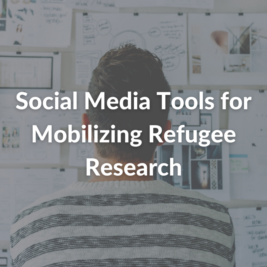 Social Media Tools for Mobilizing Refugee Research