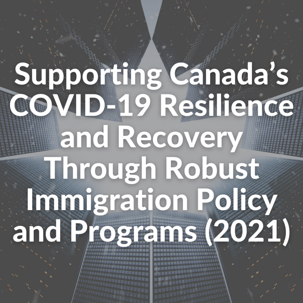 Supporting Canada's COVID-19 Resilience and Recovery Through Robust Immigration Policy and Programs (2021)