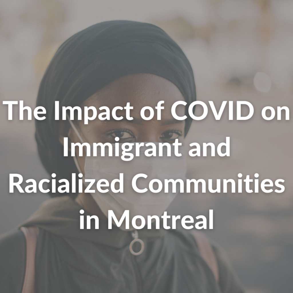 The Impact of COVID on Immigrant and Racialized Communities in Montreal
