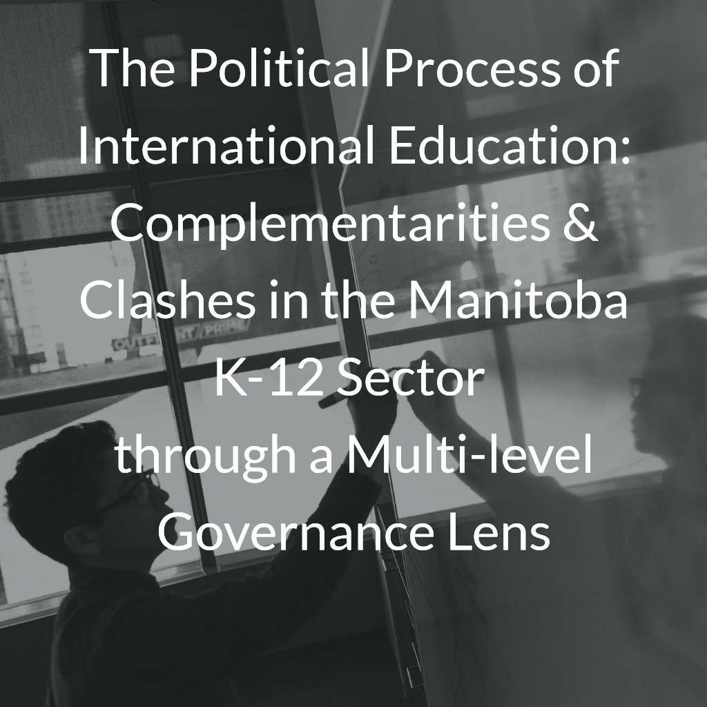 The Political Process of International Education - Complementarities and Clashes in the Manitoba K-12 Sector through a Multi-level Governance Lens