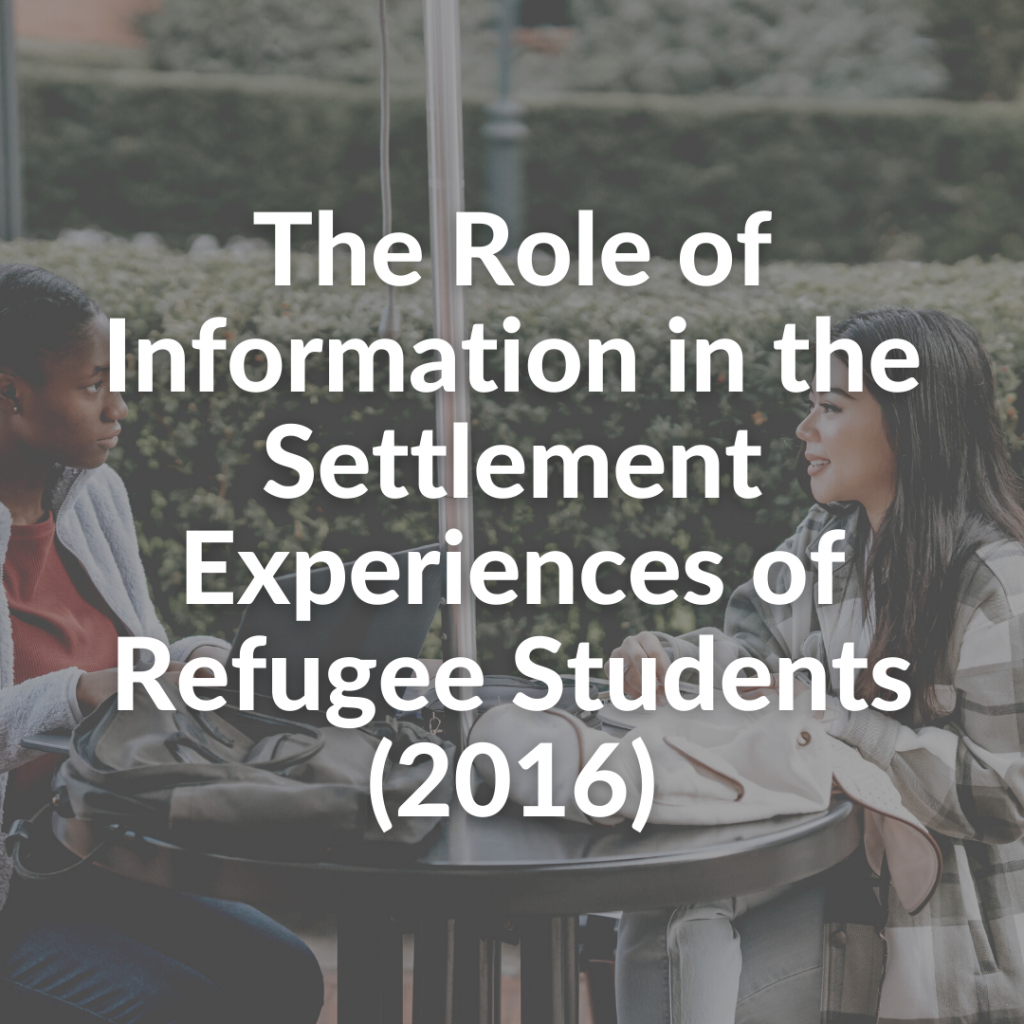 The Role of Information in the Settlement Experiences of Refugee Students (2016)