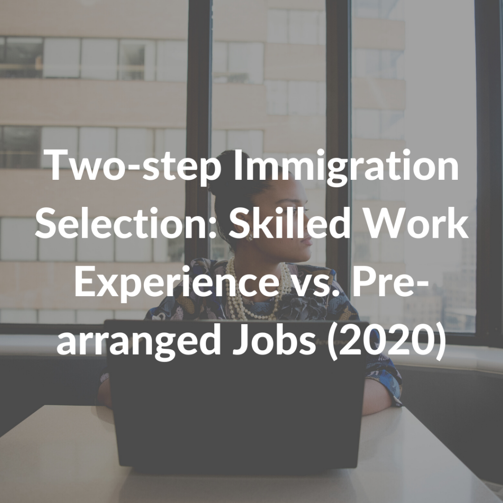 Two-step Immigration Selection: Skilled Work Experience vs. Pre-arranged Jobs