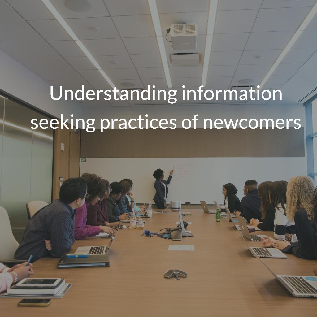 Understanding information seeking practices of newcomers