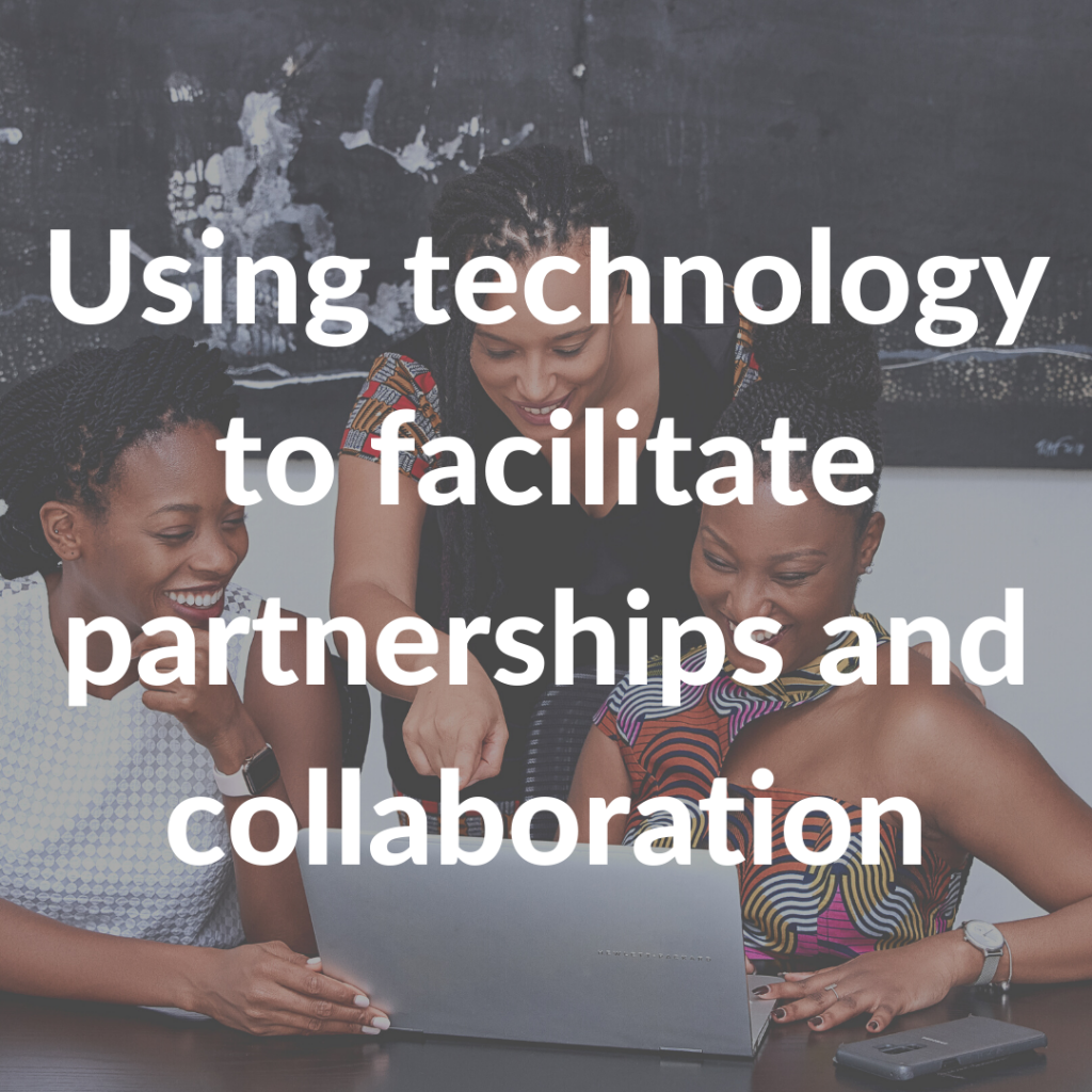 Using technology to facilitate partnerships and collaboration