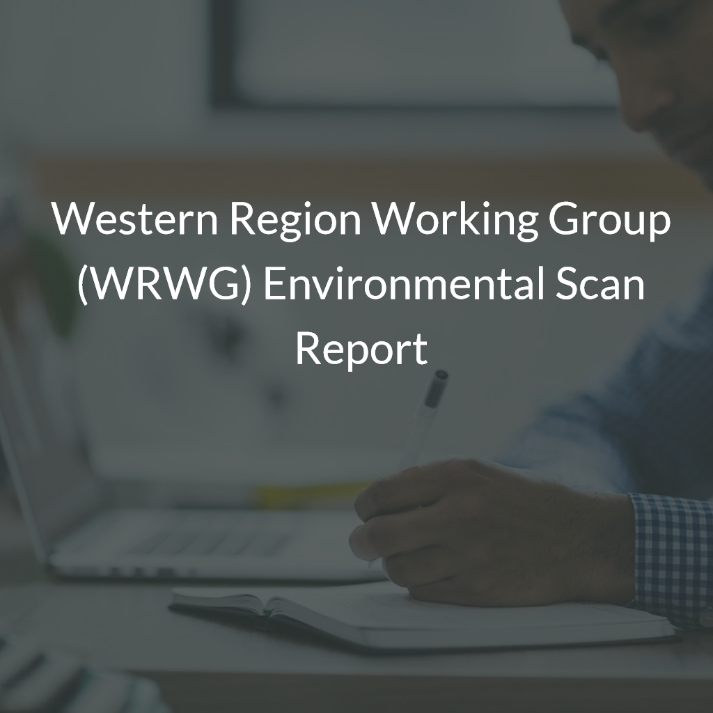 Western Region Working Group (WRWG) Environmental Scan Report