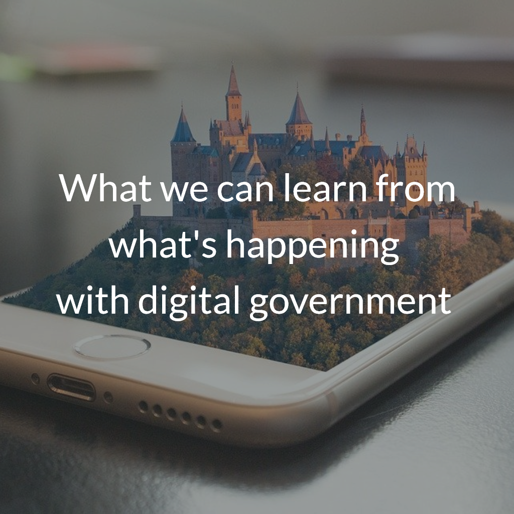 What we can learn from what's happening with digital government