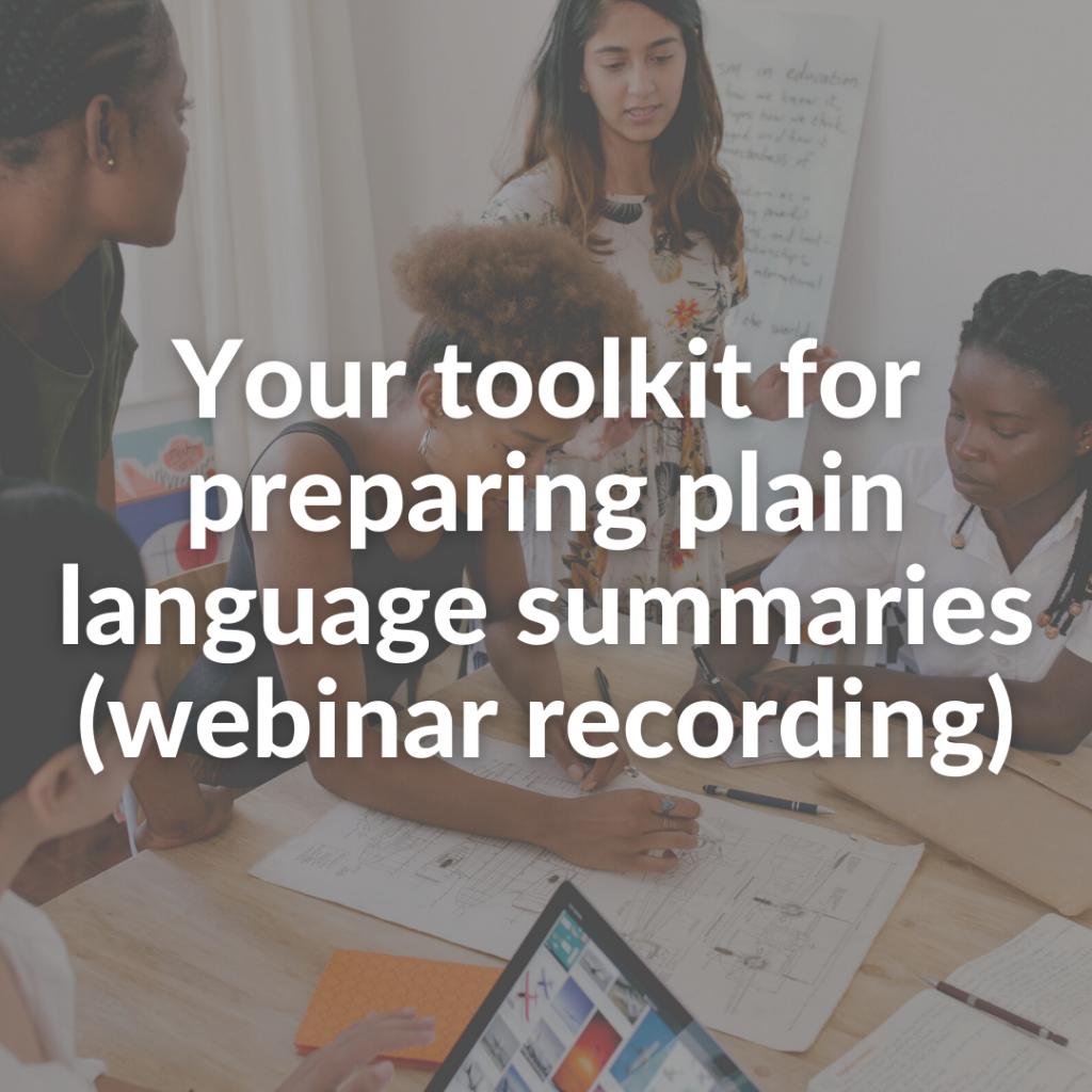 Your toolkit for preparing plain language summaries (webinar recording)
